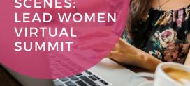 Behind-The-Scenes: Lead, Women Virtual Summit