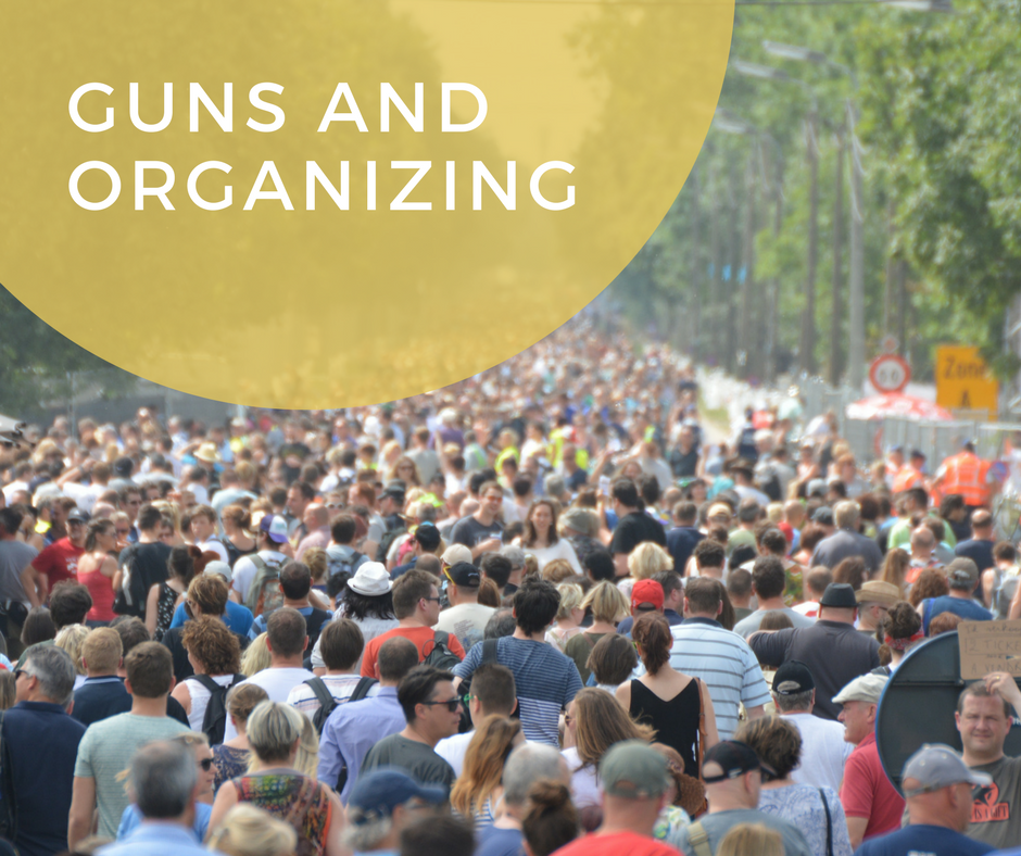 Guns and Organizing