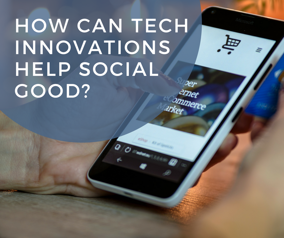 How Can Tech Innovations Help Social Good?