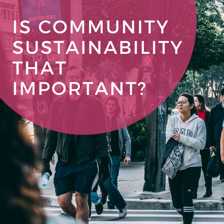 Is Community Sustainability That Important?