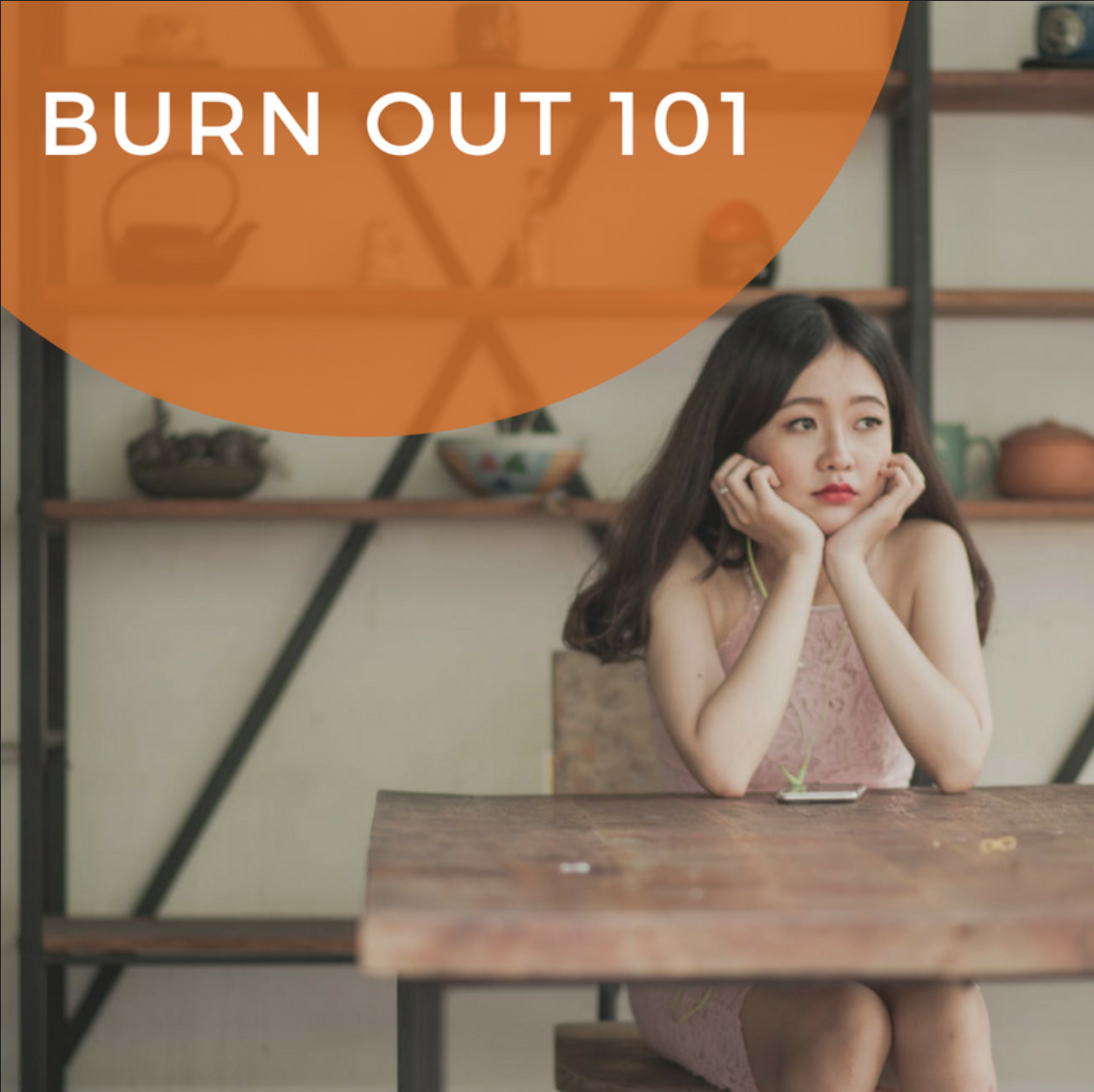 Burn Out 101