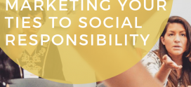 Trends to Be Aware of When Marketing Your Ties to Social Responsibility
