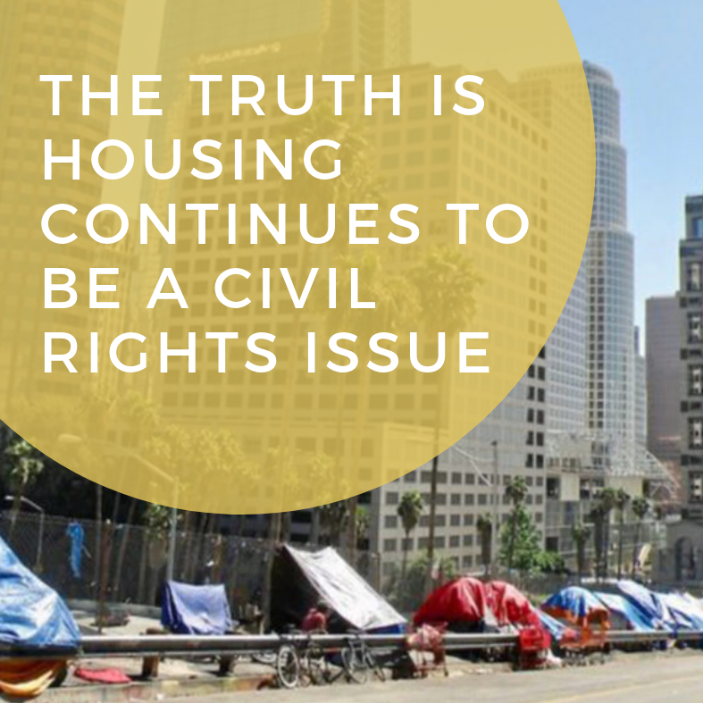 The truth is, housing continues to be a civil rights issue