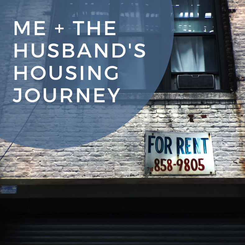 Me and the Husband's Housing Journey